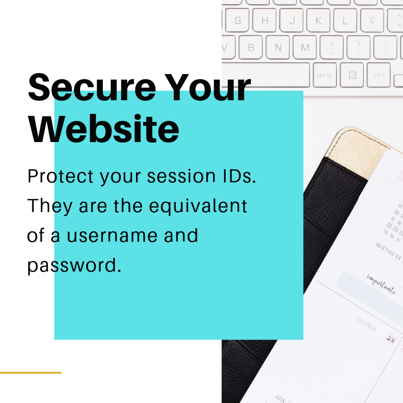 Protect your session IDs. They are the equivalent of a username and password.
