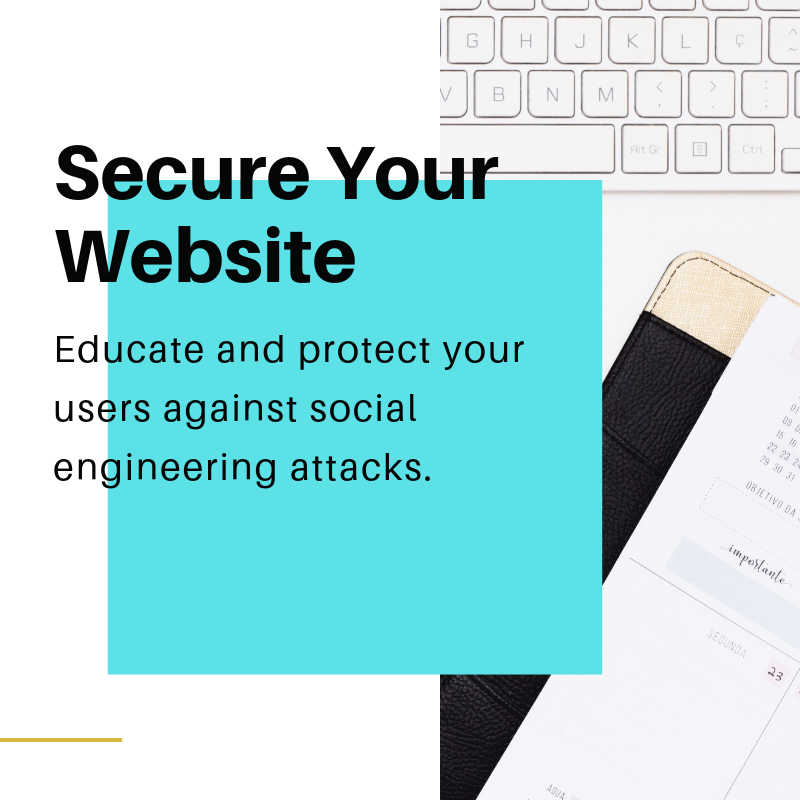 Educate and protect your users against social engineering attacks.